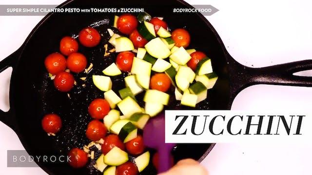 Super Simple Cilantro Pesto with Tomatoes & Zucchini
