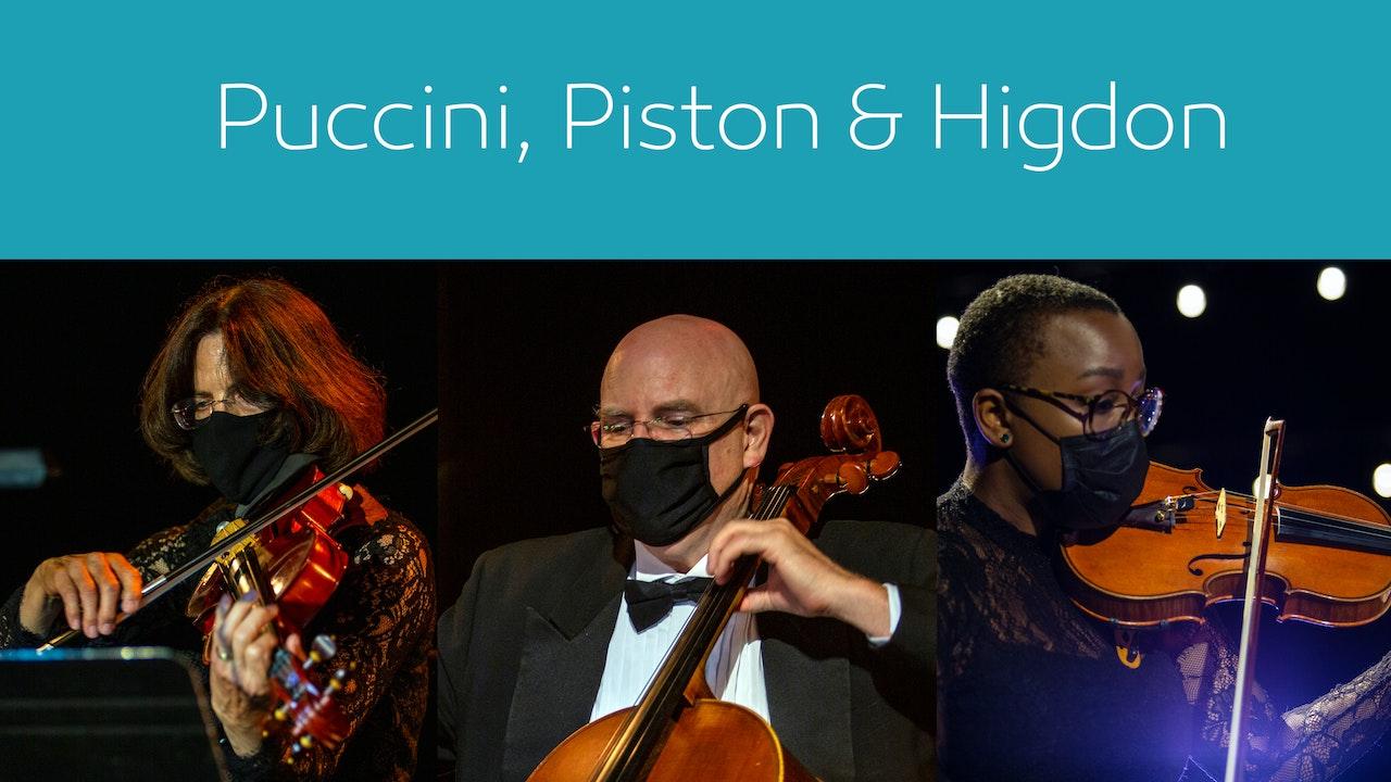 Puccini, Piston & Higdon