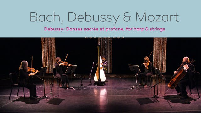 Bach, Debussy & Mozart - Part 2