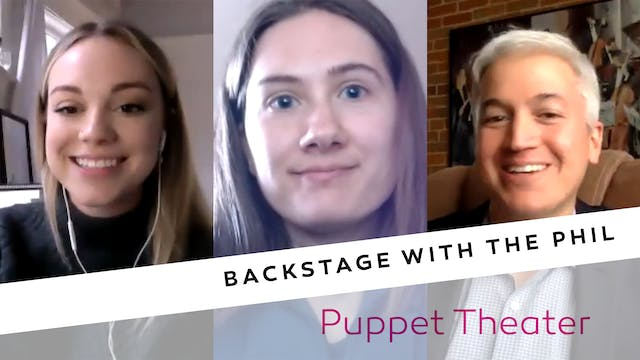 Backstage with the Phil - Puppet Theater