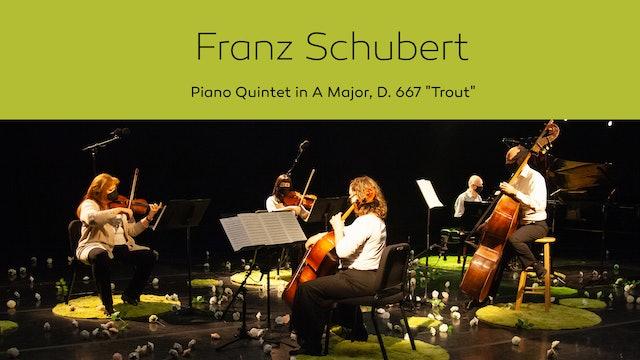 """Franz Schubert: Piano Quintet in A Major, D. 667 """"Trout"""""""