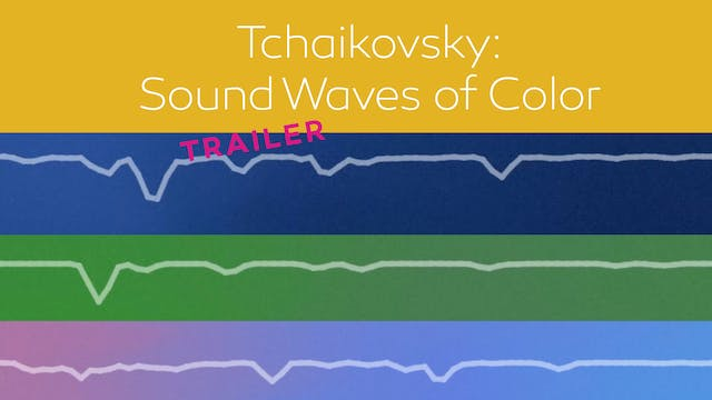 Trailer - Tchaikovsky: Sound Waves of...