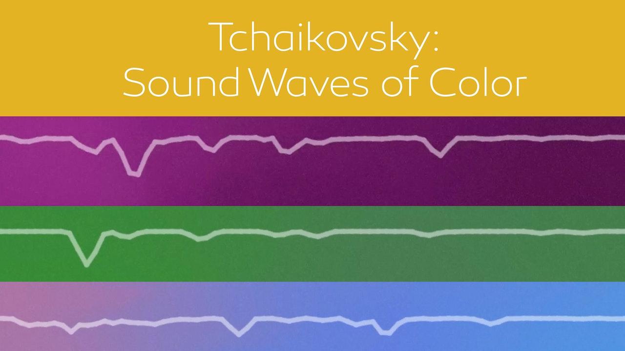 Tchaikovsky: Sound Waves of Color