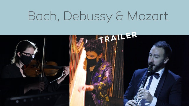 Trailer - Bach, Debussy & Mozart