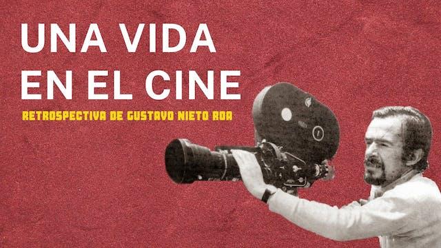 Una Vida en el Cine - Retrospectiva de Gustavo Nieto Roa
