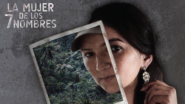 La Mujer de los Siete Nombres - Largometraje