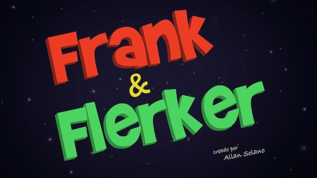 Frank & Flerker - Piloto