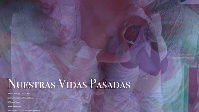 Nuestras Vidas Pasadas - cortometraje