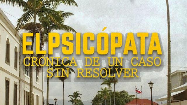 El Psicópata, Crónica de un caso sin resolver - Documental