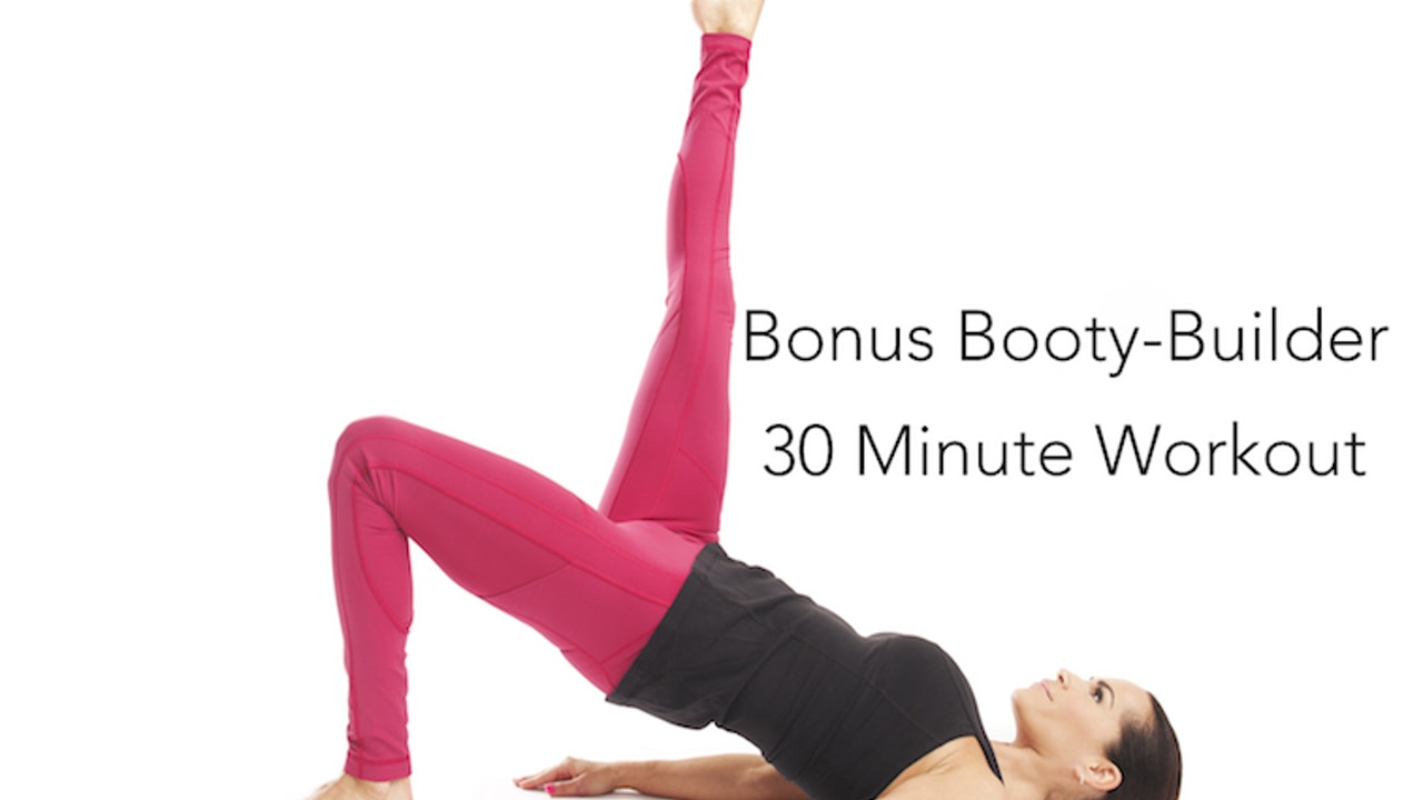 Bonus Booty-Builder 30 Minute Workout