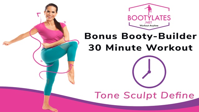 Bonus Booty-Builder 30 Minute Workout