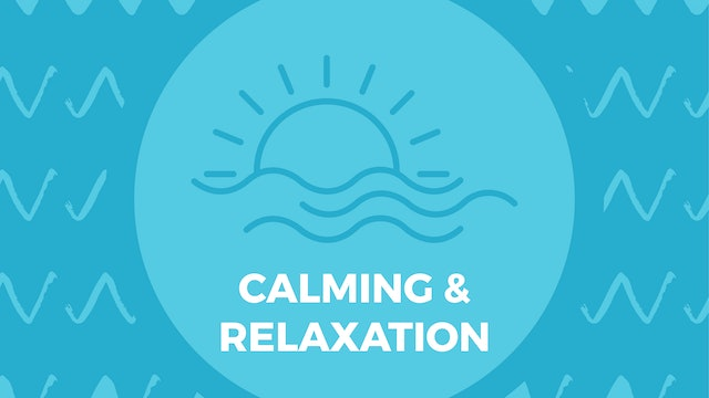 Calming & Relaxation