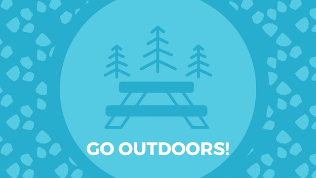 Go Outdoors!