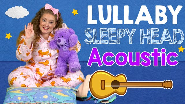 Lullaby Sleepy Head (Acoustic Version)