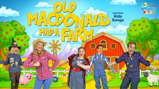 Old MacDonald Had a Farm and More Kids Songs