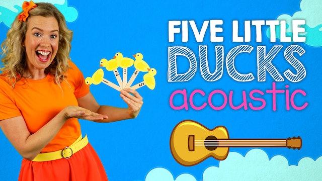 Five Little Ducks Acoustic