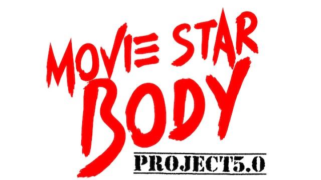 Movie Star Body Project 5.0