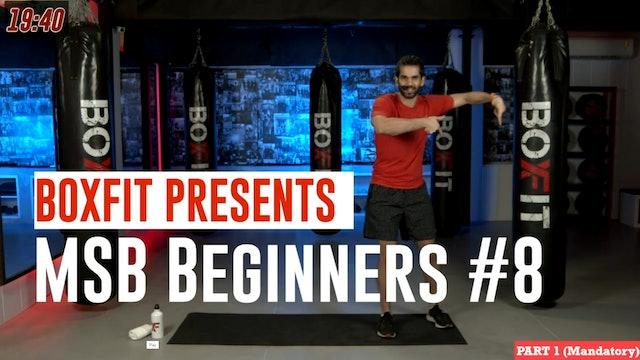 MSB Beginners #8