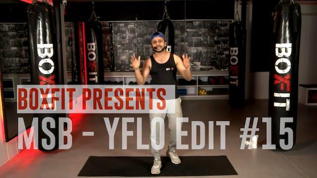 MSB - YFLO Edit #15