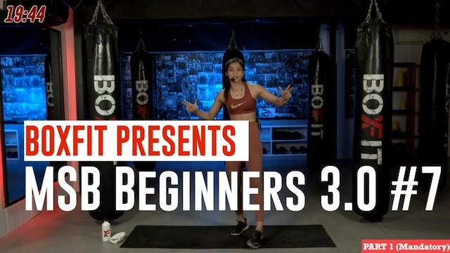 MSB Beginners 3.0 #7