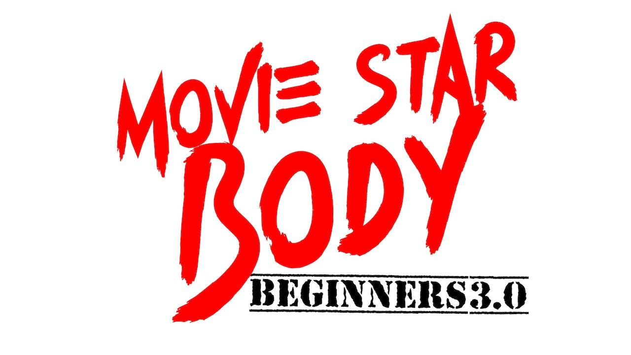 Movie Star Body Beginners 3.0