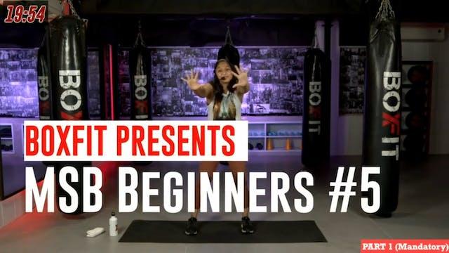 MSB Beginners #5