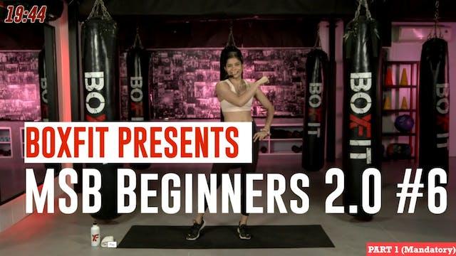 MSB Beginners 2.0 #6