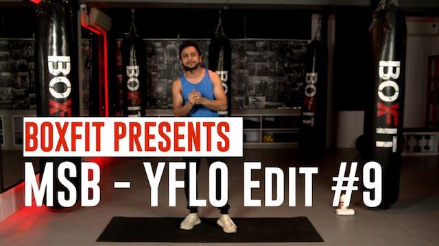 MSB - YFLO Edit #9