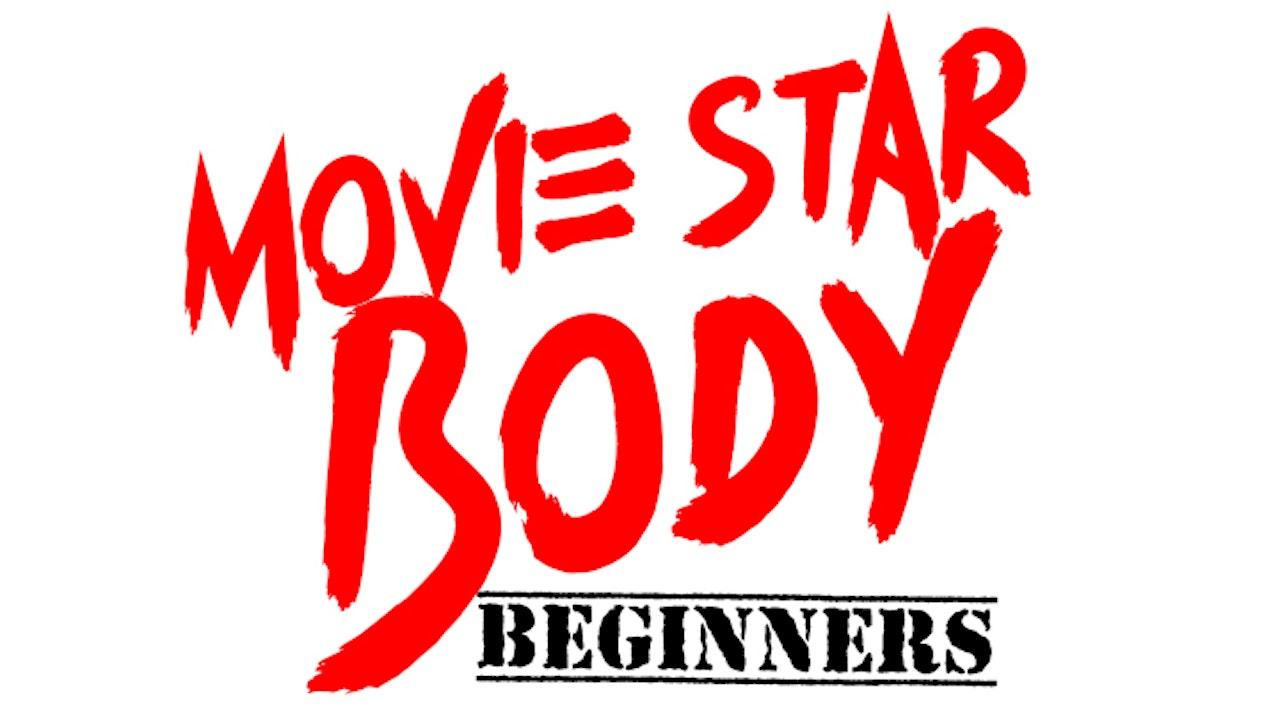 Movie Star Body Beginners