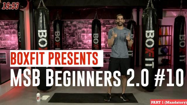 MSB Beginners 2.0 #10