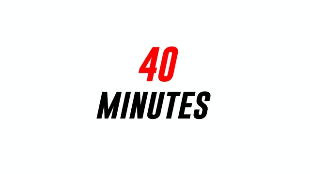40 Minute Workouts