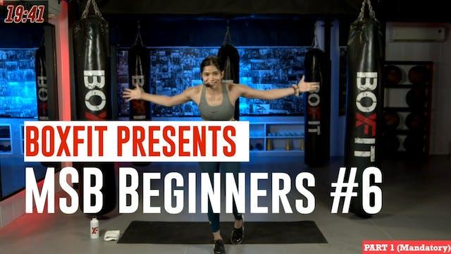 MSB Beginners #6