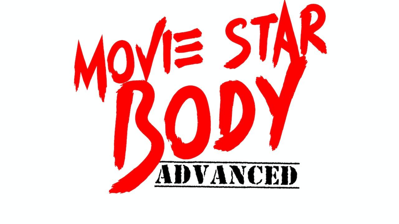 Movie Star Body Advanced
