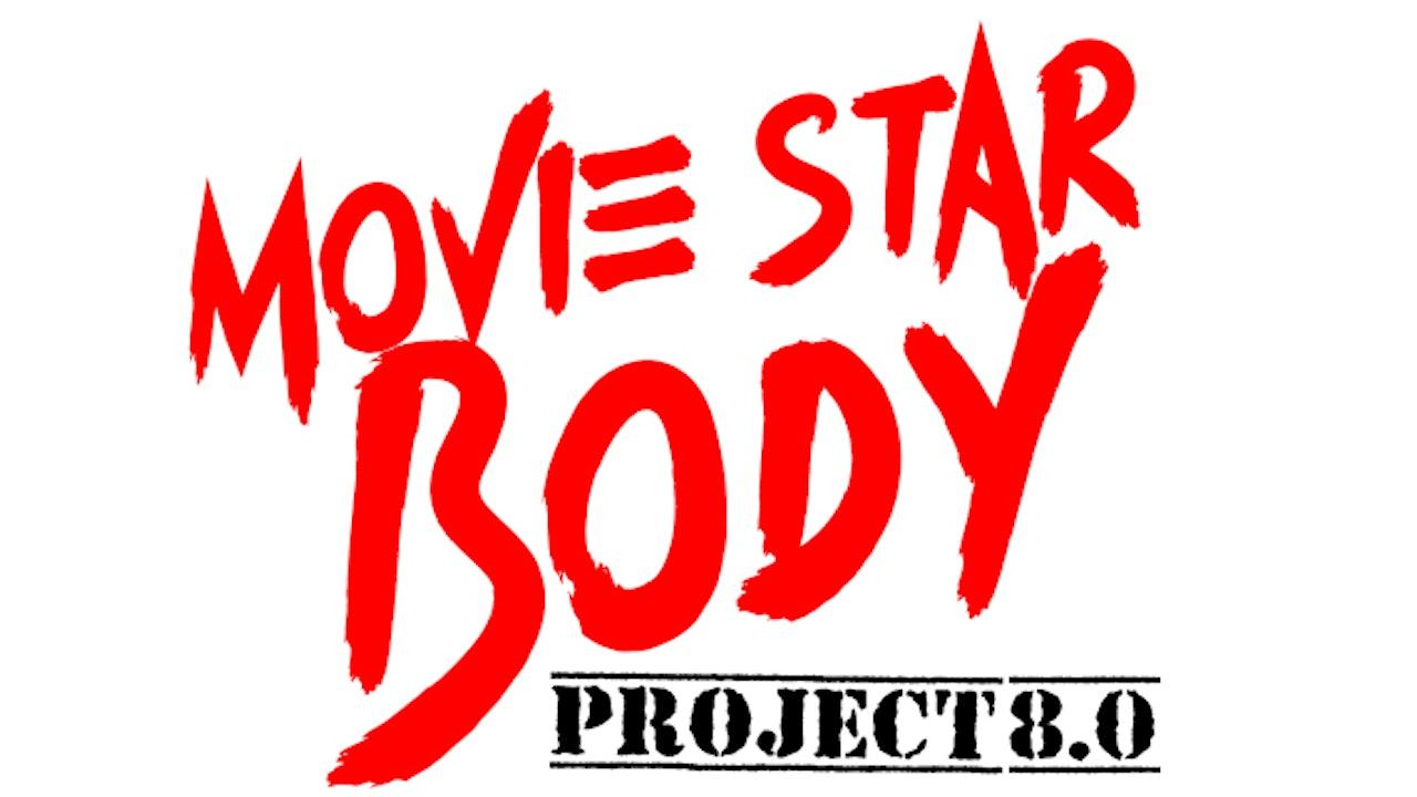 Movie Star Body Project 8.0