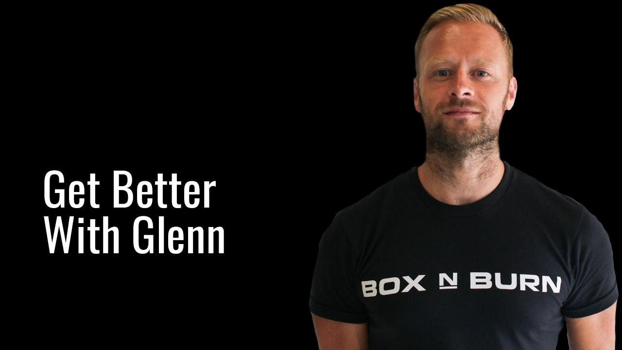 Get Better With Glen