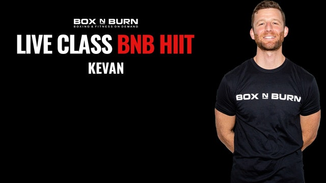 BNB Hiit - Kevan @5:30pm PST 9/24/20 - 30 Minutes
