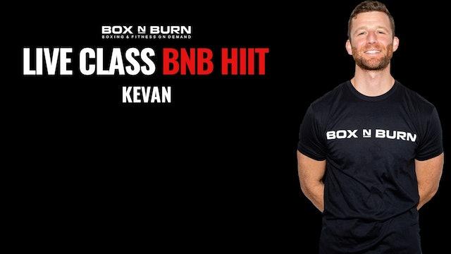 BNB Hiit - Kevan @5:30pm PST 12/03/20 - 30 Minutes