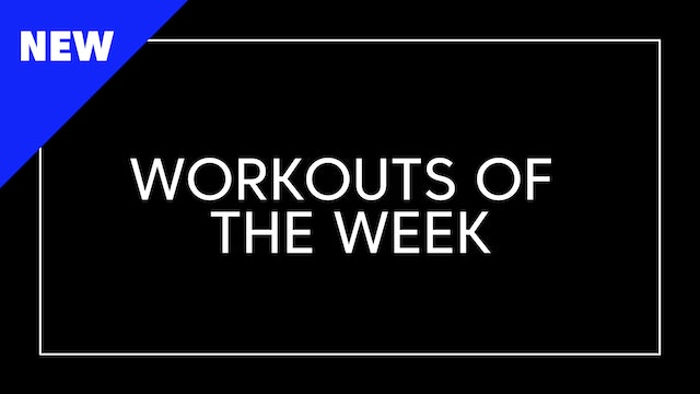 NEW Workouts Of The Week