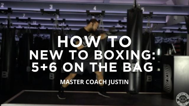 How To - New To Boxing: 5 + 6 On The Bag