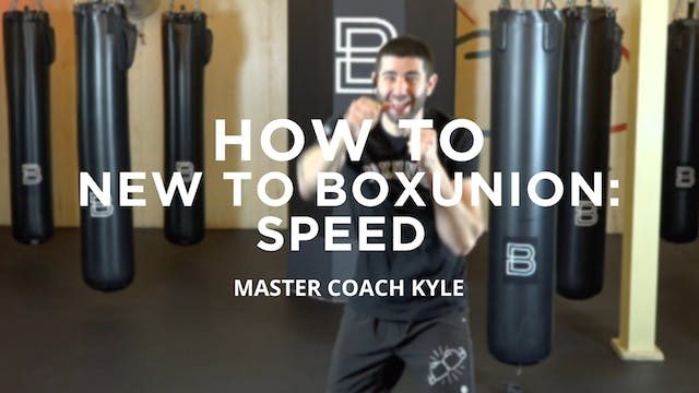 How To - New To BoxUnion: Speed