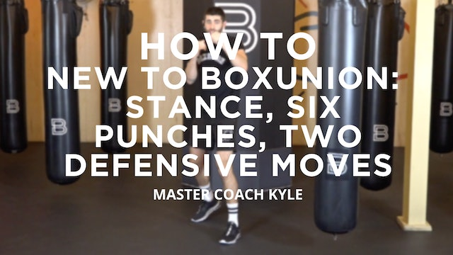 How To - New To BoxUnion: Stance, Six Punches, Two Defensive Moves