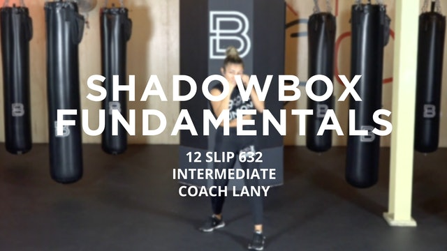 Shadowbox Fundamentals - Intermediate: 12 SLIP 632