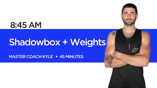 Shadowbox + Weights with Coach Kyle