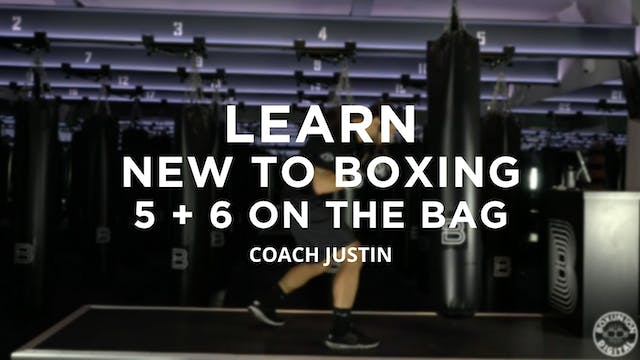 Learn - New To Boxing: 5 + 6 On The Bag