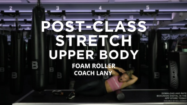 Post-Class Stretch - Upper Body: Foam Roller