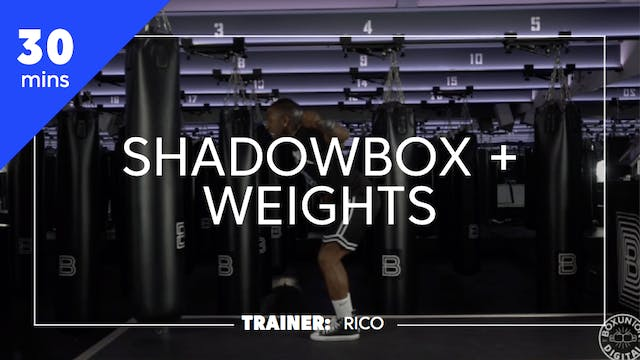30min Shadowbox + Weights