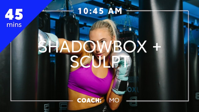 Shadowbox + Sculpt with Coach Mo