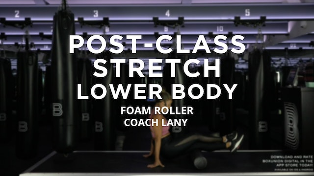 Post-Class Stretch - Lower Body: Foam Roller
