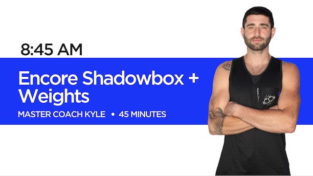 Encore Shadowbox + Weights with Coach Kyle