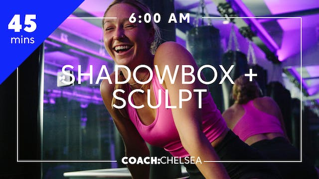 Shadowbox + Sculpt with Coach Chelsea